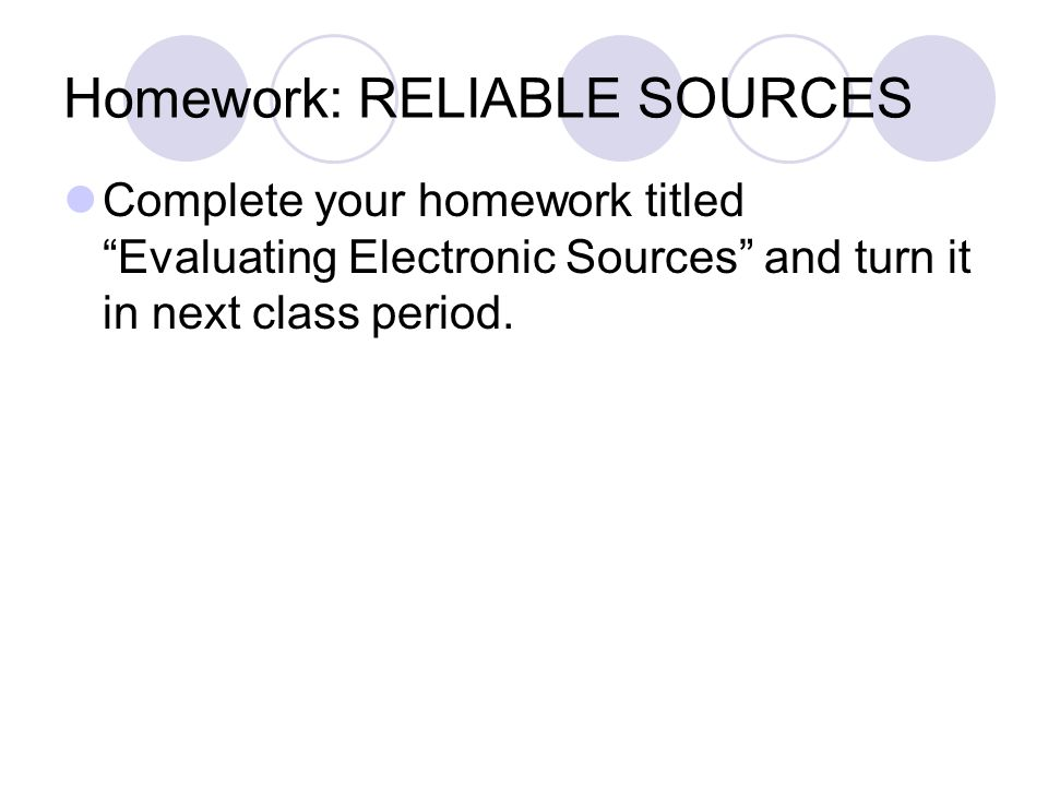 Homework: RELIABLE SOURCES