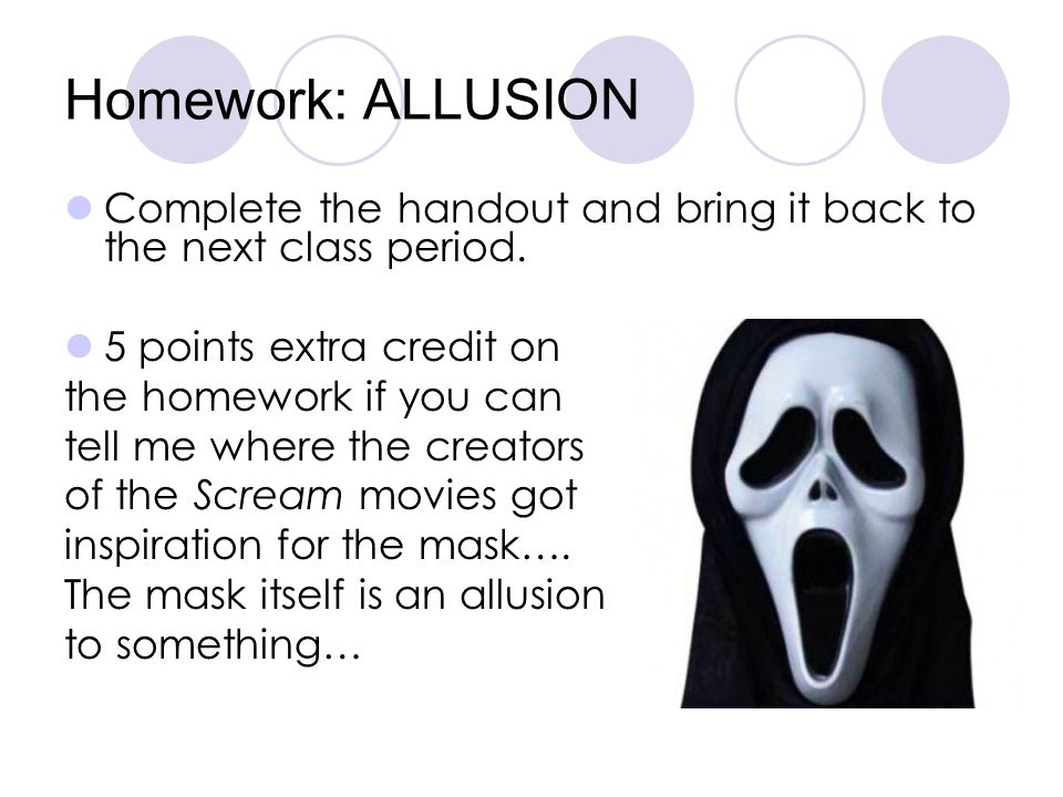Homework: ALLUSION Complete the handout and bring it back to the next class period. 5 points extra credit on.