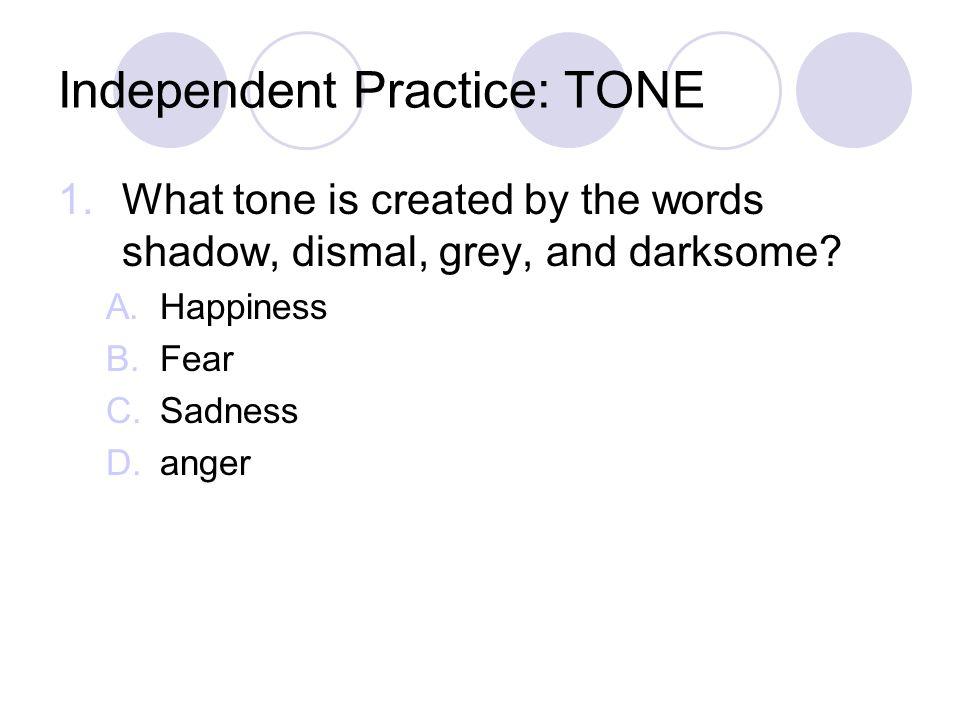 Independent Practice: TONE