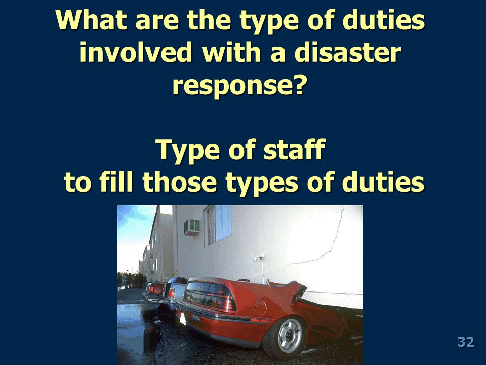 What are the type of duties involved with a disaster response