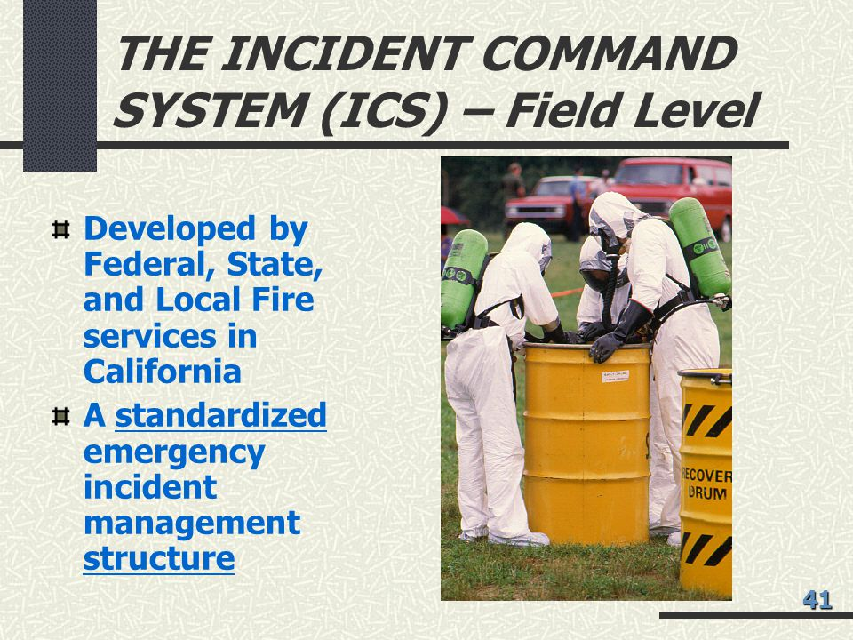 THE INCIDENT COMMAND SYSTEM (ICS) – Field Level