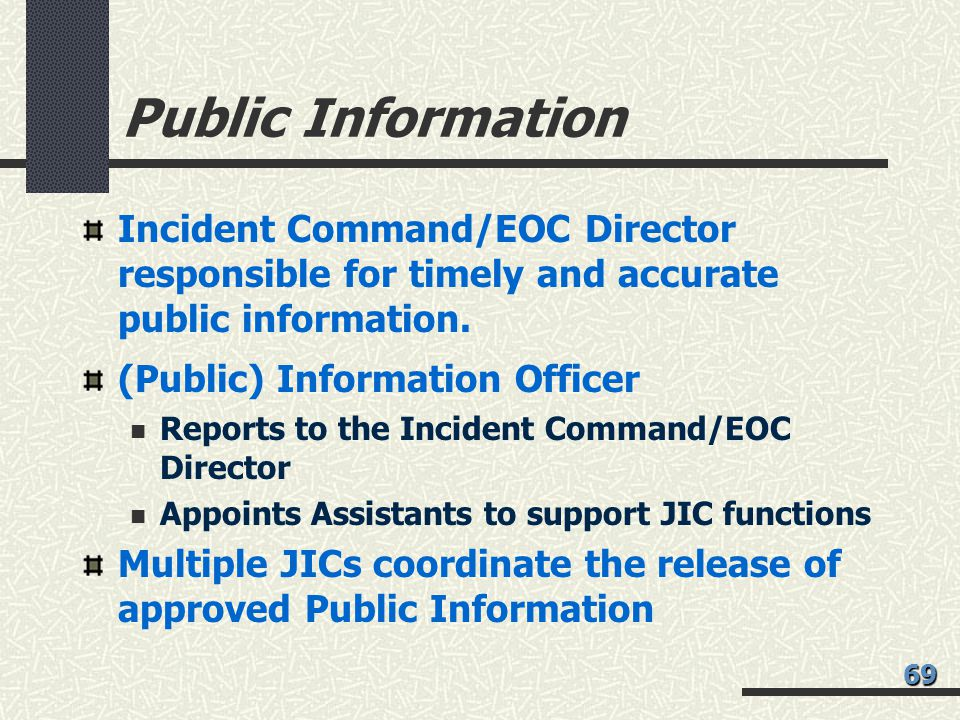 Public Information Incident Command/EOC Director responsible for timely and accurate public information.