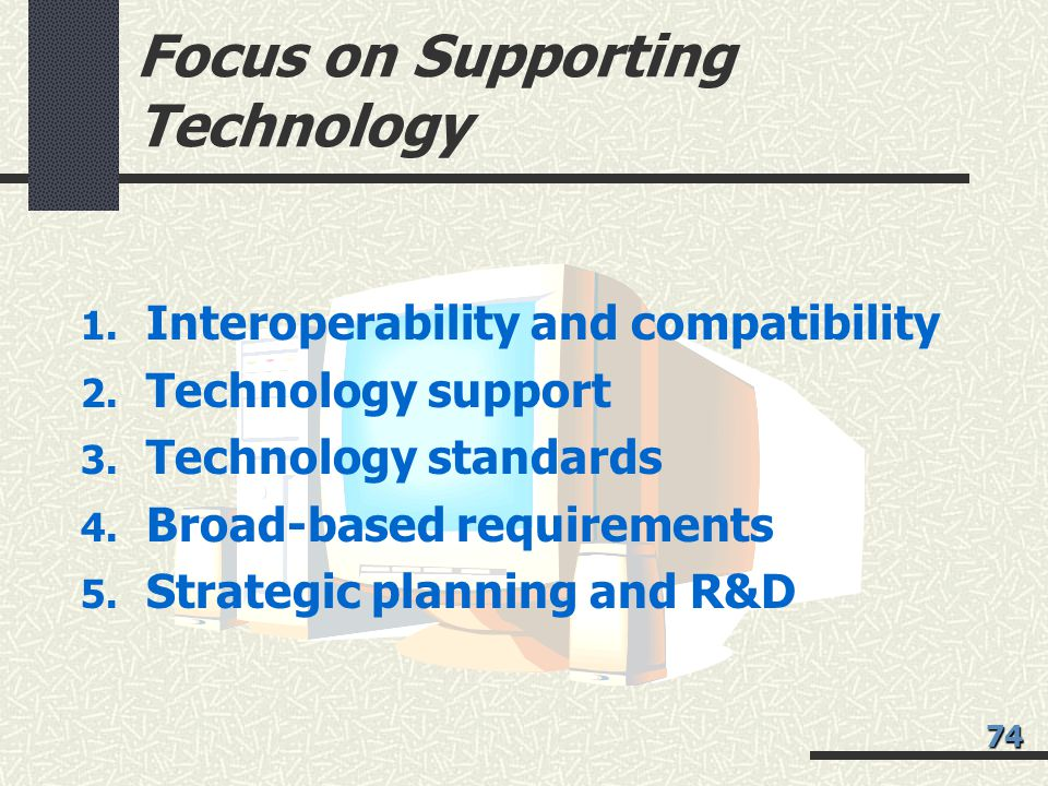 Focus on Supporting Technology