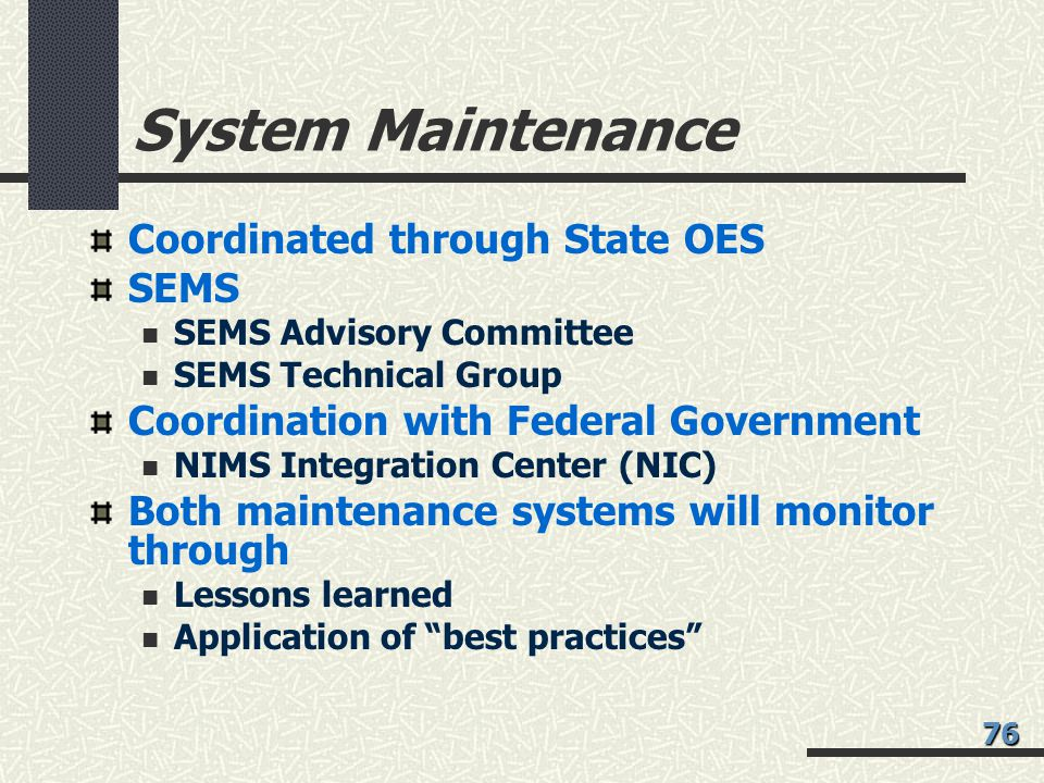 System Maintenance Coordinated through State OES SEMS