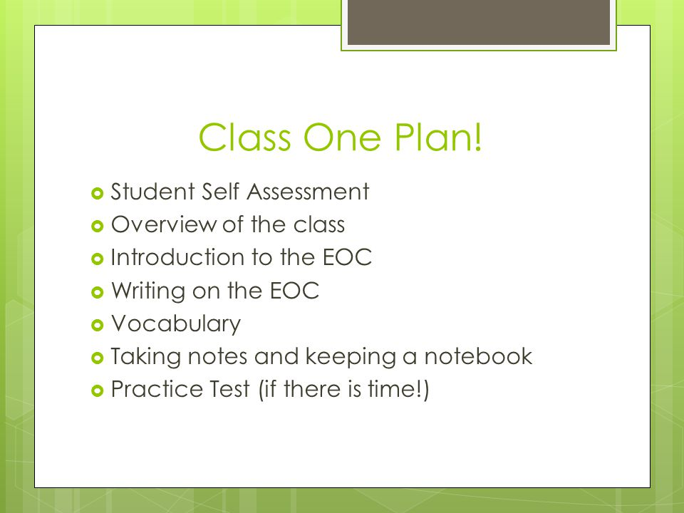 Class One Plan! Student Self Assessment Overview of the class