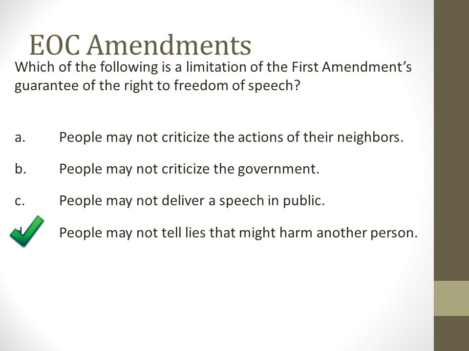 EOC Amendments Which of the following is a limitation of the First Amendment's guarantee of the right to freedom of speech
