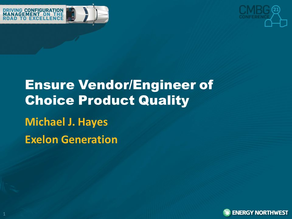 Ensure Vendor/Engineer of Choice Product Quality