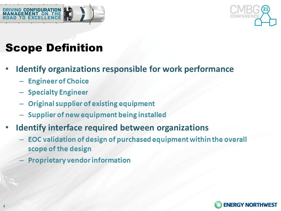 Scope Definition Identify organizations responsible for work performance. Engineer of Choice. Specialty Engineer.