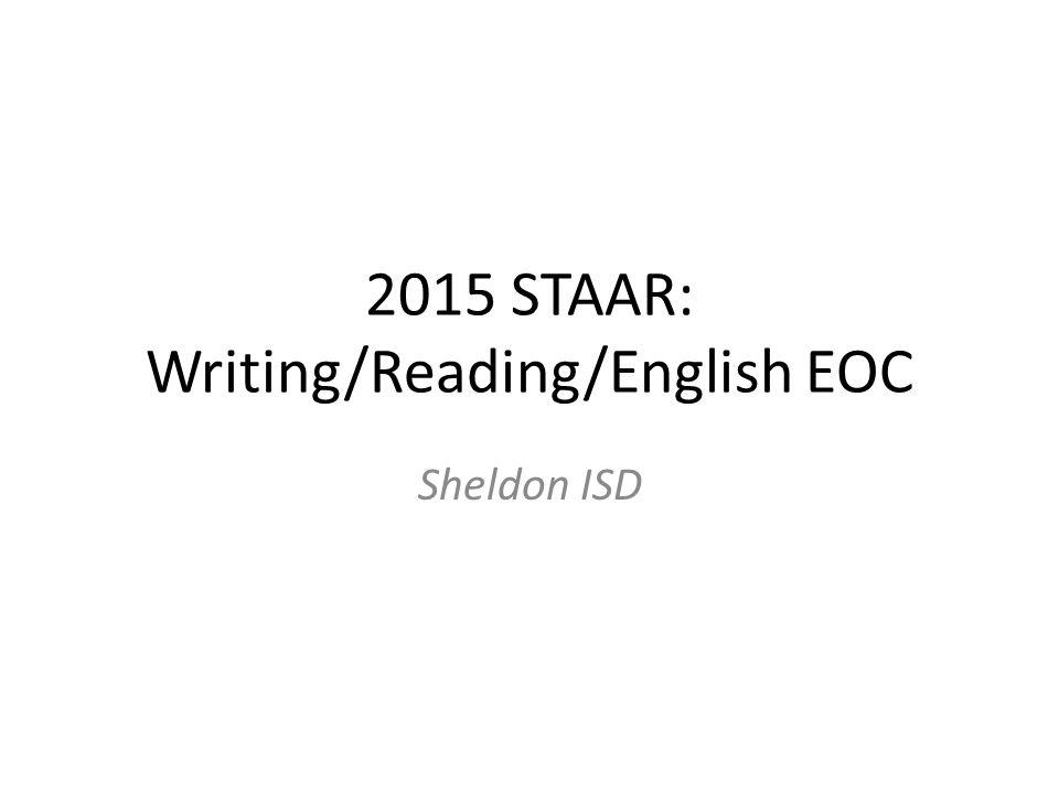 2015 STAAR: Writing/Reading/English EOC