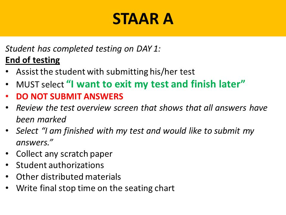 STAAR A Student has completed testing on DAY 1: End of testing