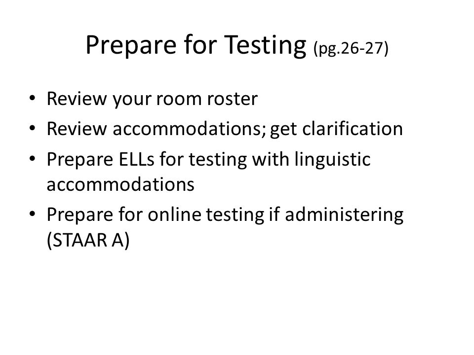 Prepare for Testing (pg.26-27)