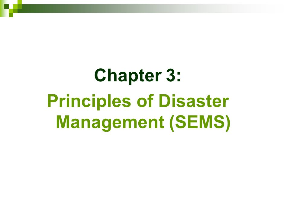 Principles of Disaster Management (SEMS)