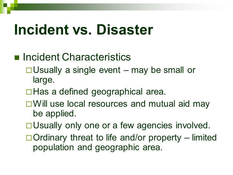 Incident vs. Disaster Incident Characteristics