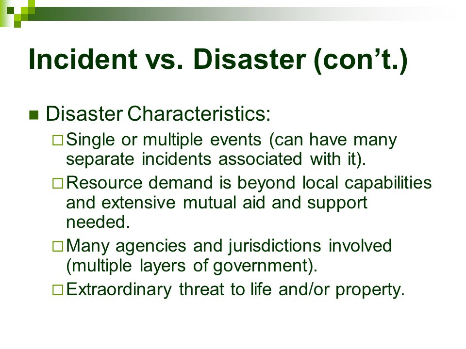 Incident vs. Disaster (con't.)