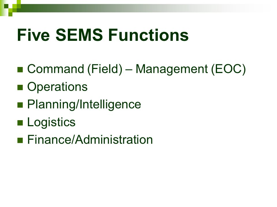 Five SEMS Functions Command (Field) – Management (EOC) Operations