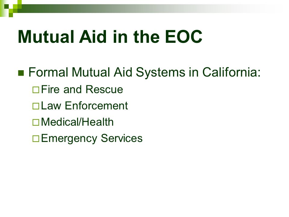 Mutual Aid in the EOC Formal Mutual Aid Systems in California: