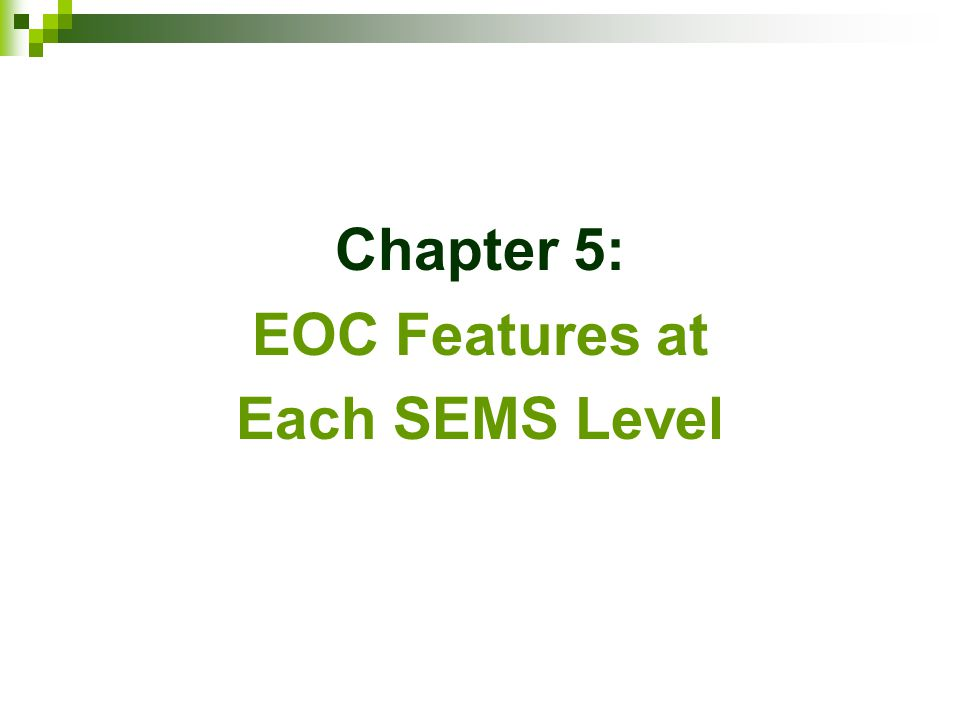 Chapter 5: EOC Features at Each SEMS Level