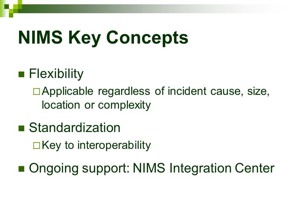 NIMS Key Concepts Flexibility Standardization