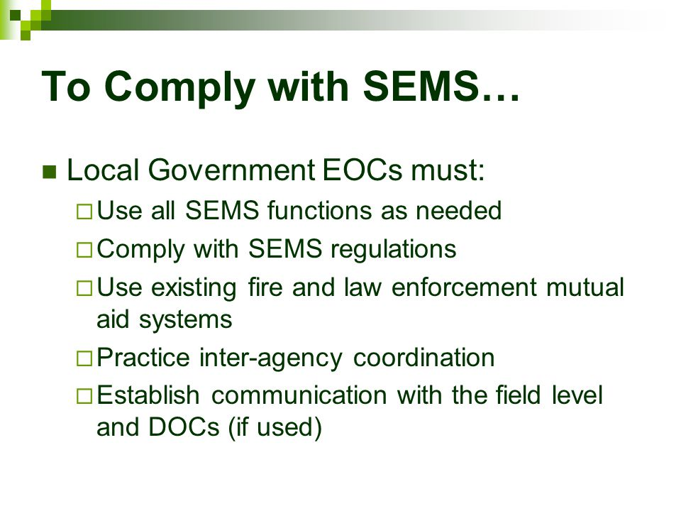 To Comply with SEMS… Local Government EOCs must: