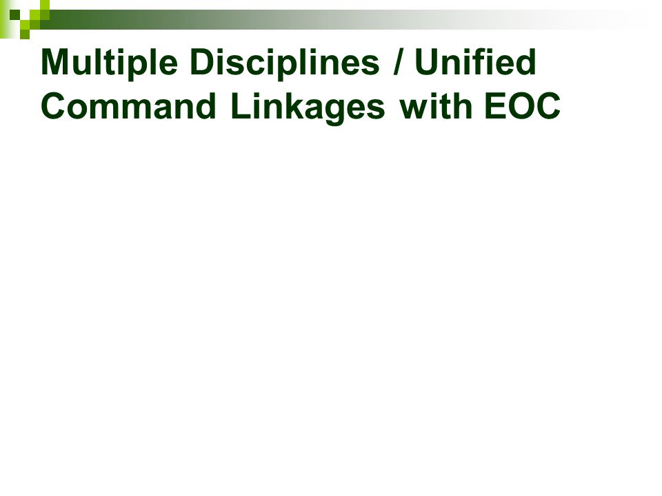 Multiple Disciplines / Unified Command Linkages with EOC