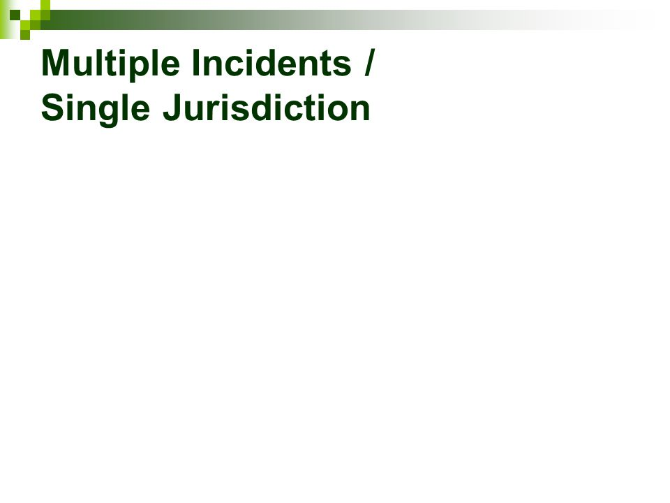 Multiple Incidents / Single Jurisdiction