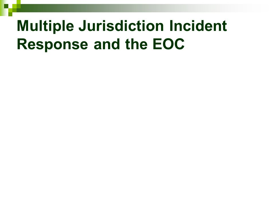 Multiple Jurisdiction Incident Response and the EOC