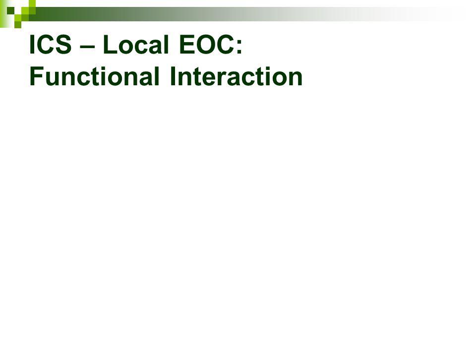 ICS – Local EOC: Functional Interaction