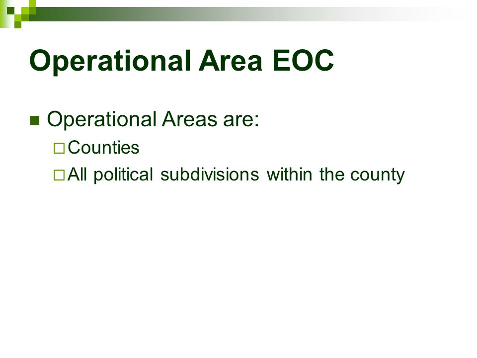 Operational Area EOC Operational Areas are: Counties