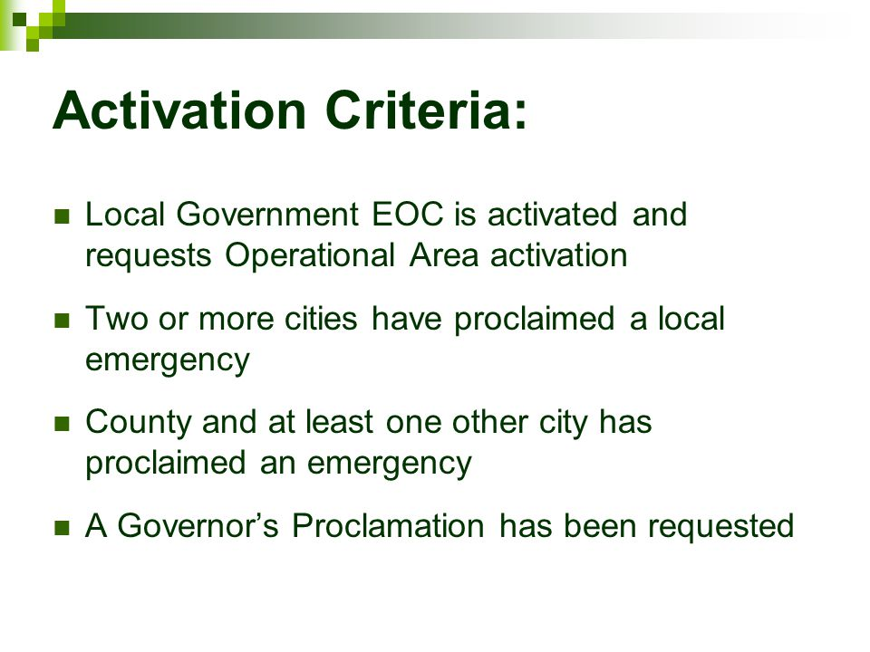 Activation Criteria: Local Government EOC is activated and requests Operational Area activation.