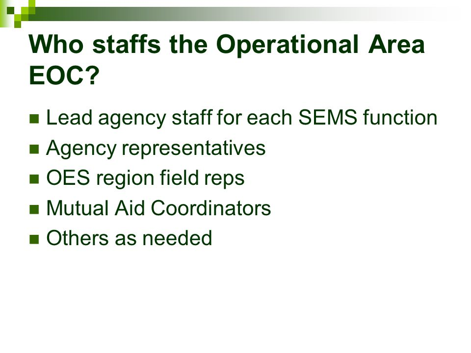 Who staffs the Operational Area EOC