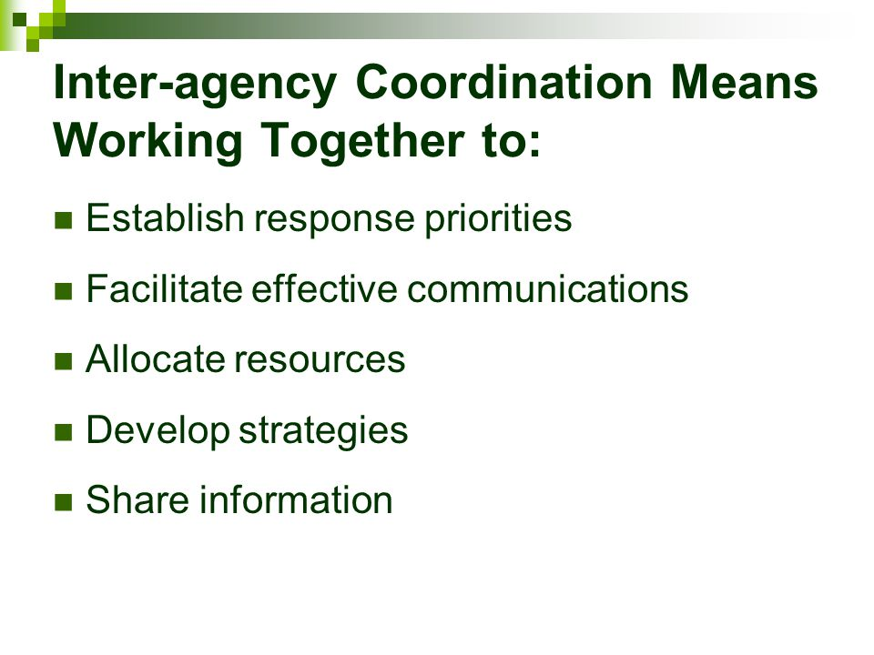 Inter-agency Coordination Means Working Together to: