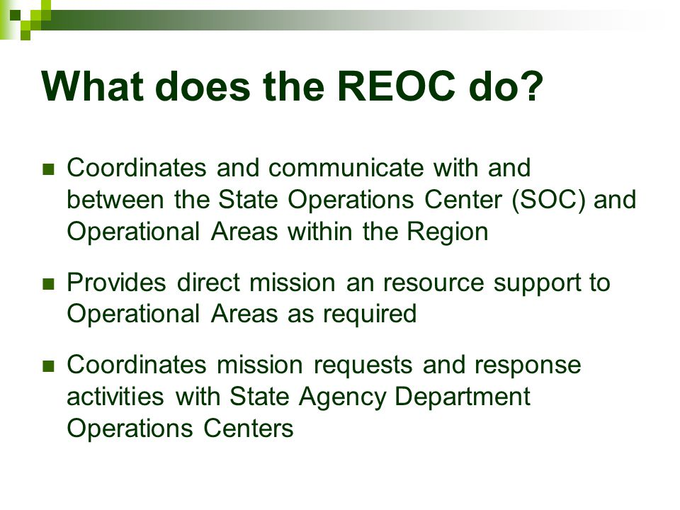 What does the REOC do Coordinates and communicate with and between the State Operations Center (SOC) and Operational Areas within the Region.
