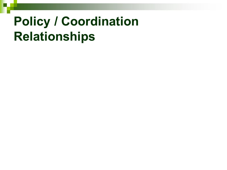 Policy / Coordination Relationships