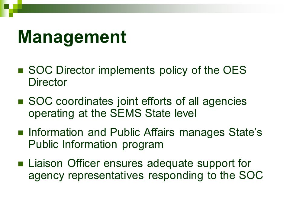 Management SOC Director implements policy of the OES Director