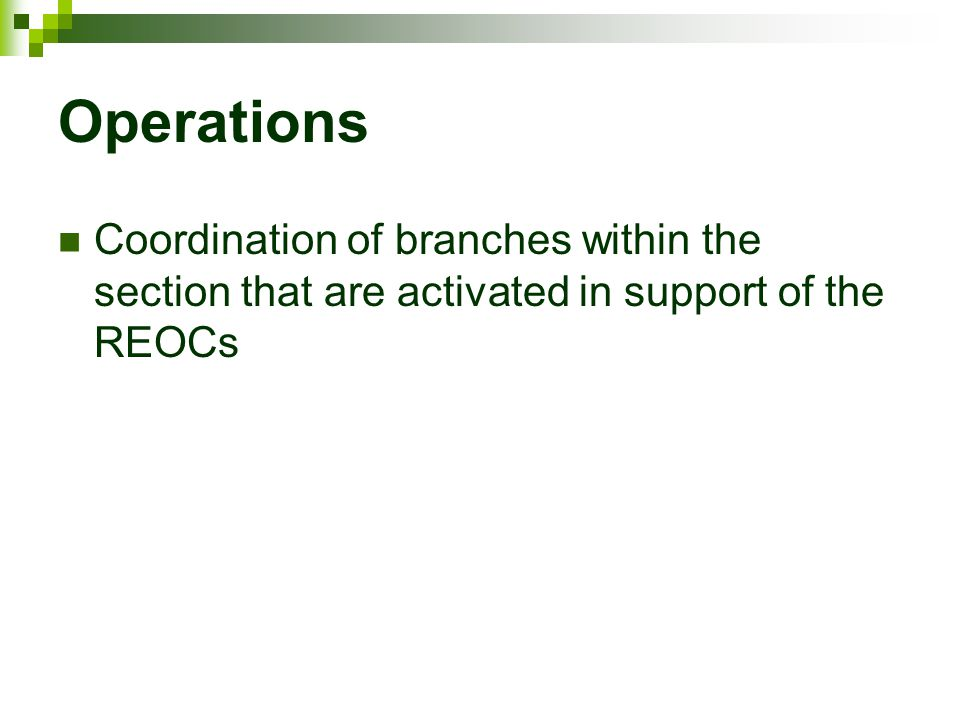 Operations Coordination of branches within the section that are activated in support of the REOCs