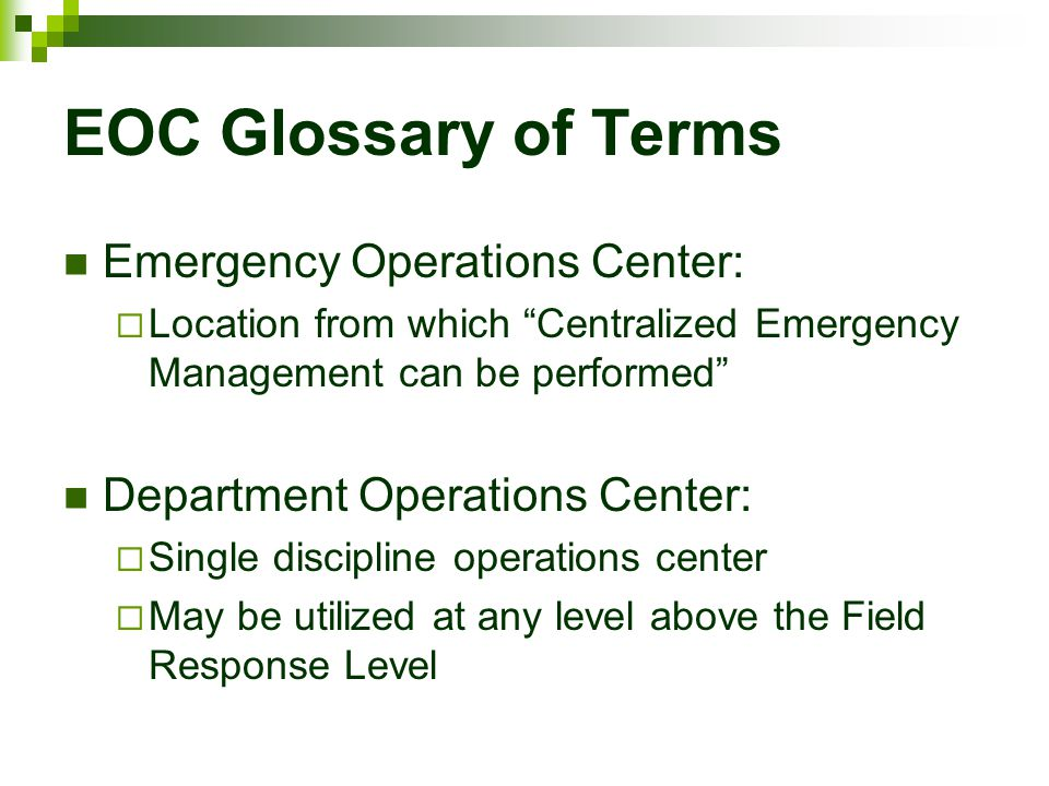 EOC Glossary of Terms Emergency Operations Center: