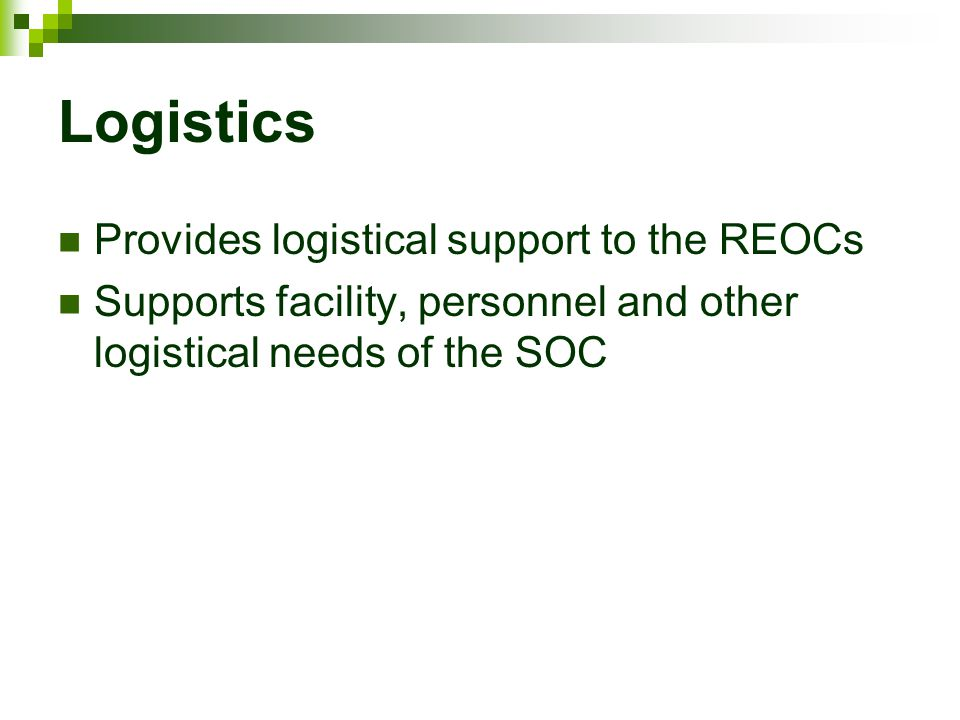 Logistics Provides logistical support to the REOCs
