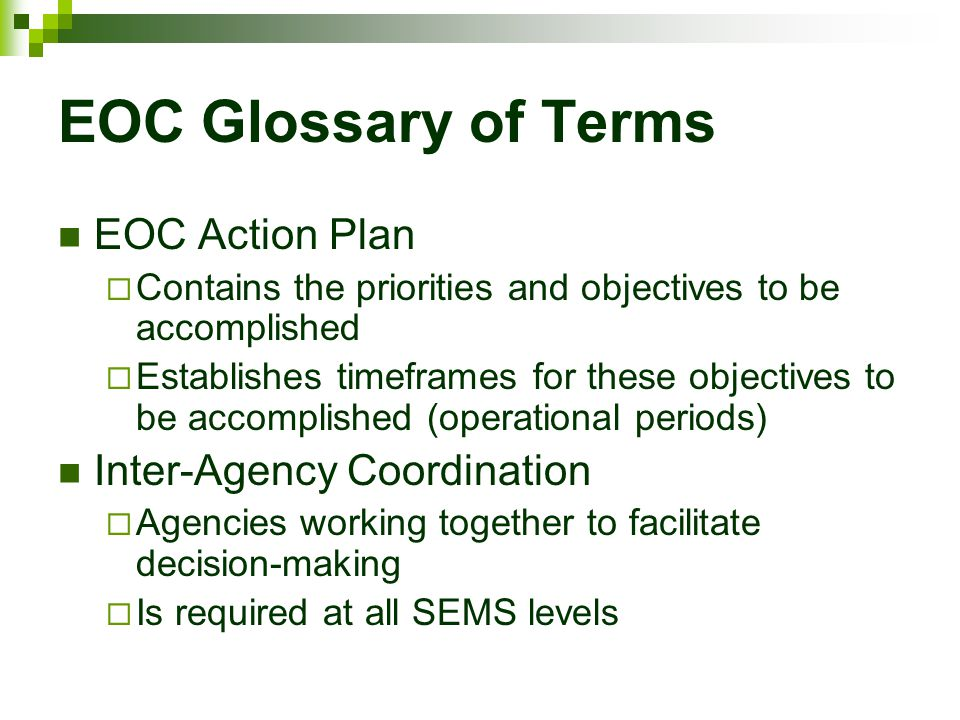 EOC Glossary of Terms EOC Action Plan Inter-Agency Coordination