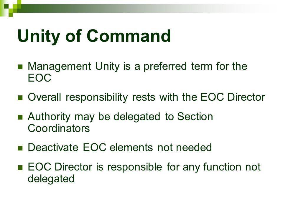 Unity of Command Management Unity is a preferred term for the EOC