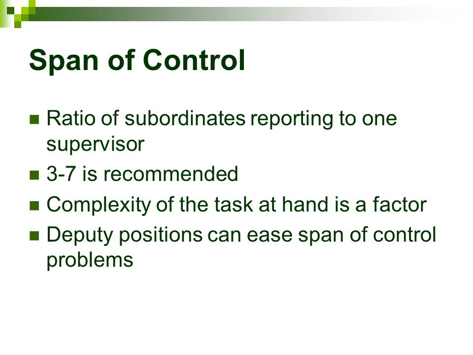 Span of Control Ratio of subordinates reporting to one supervisor