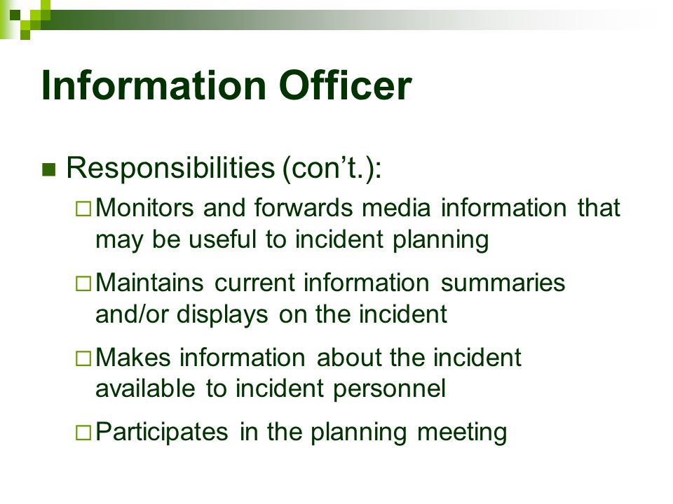 Information Officer Responsibilities (con't.):