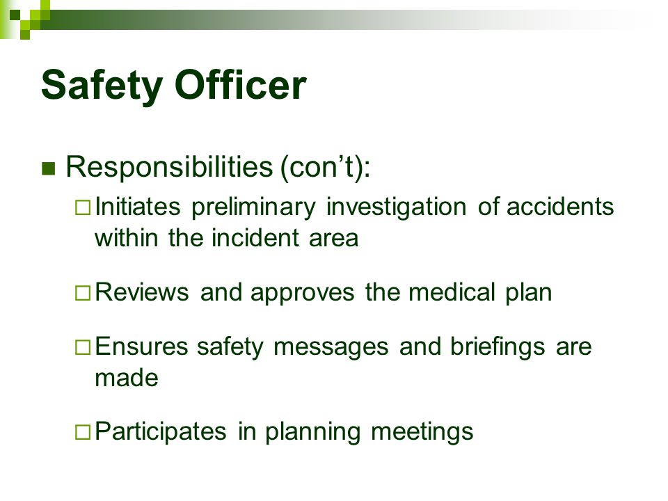 Safety Officer Responsibilities (con't):