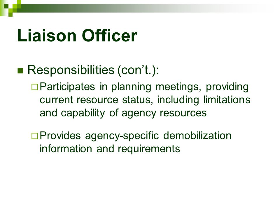 Liaison Officer Responsibilities (con't.):