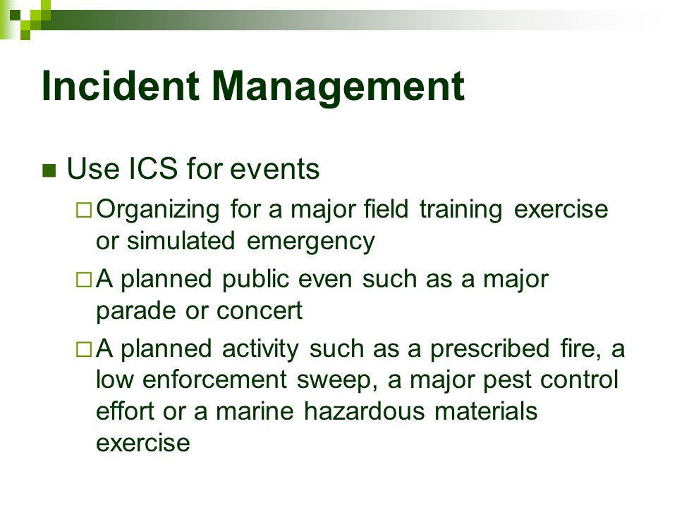 Incident Management Use ICS for events