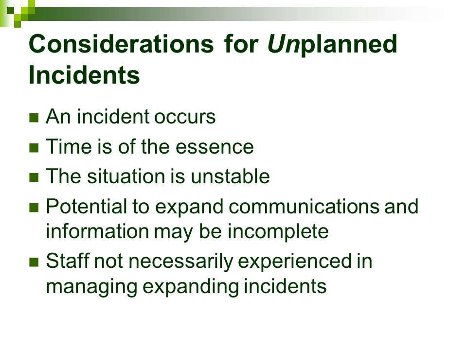 Considerations for Unplanned Incidents
