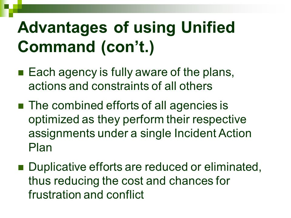 Advantages of using Unified Command (con't.)