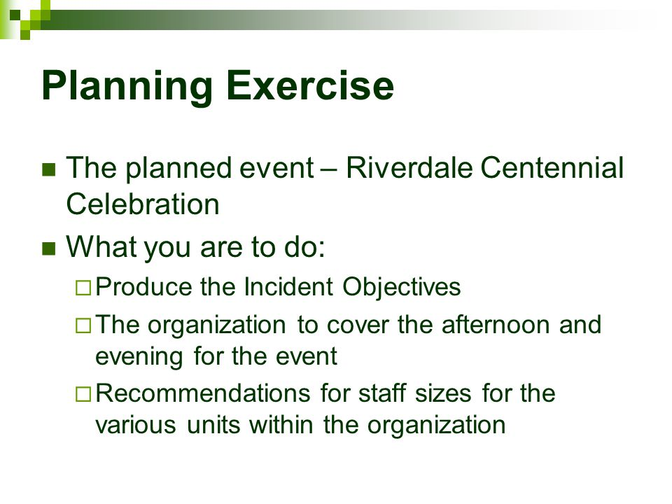 Planning Exercise The planned event – Riverdale Centennial Celebration