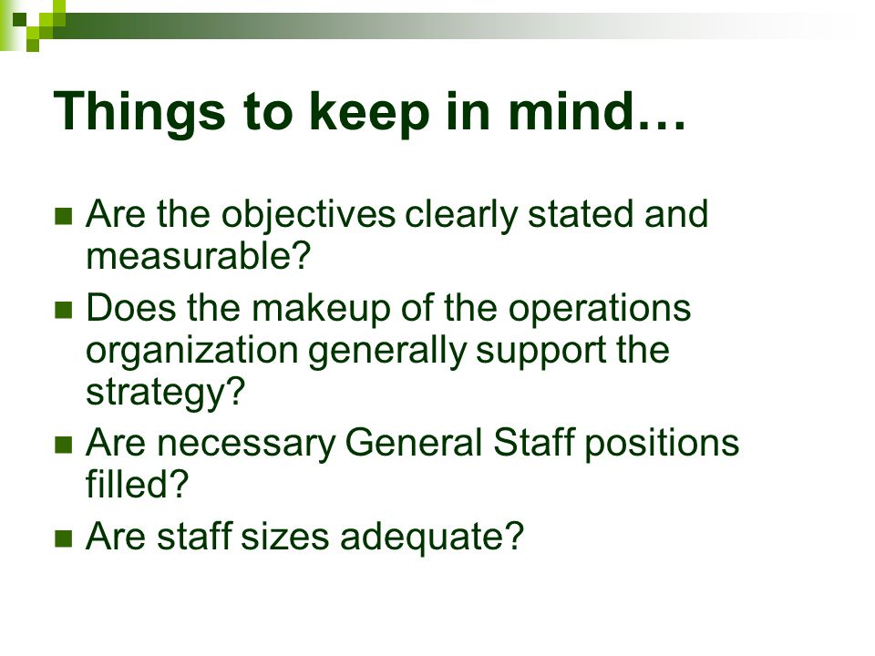 Things to keep in mind… Are the objectives clearly stated and measurable