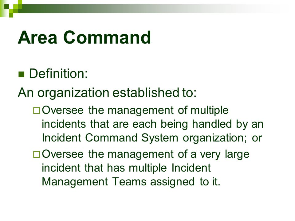 Area Command Definition: An organization established to: