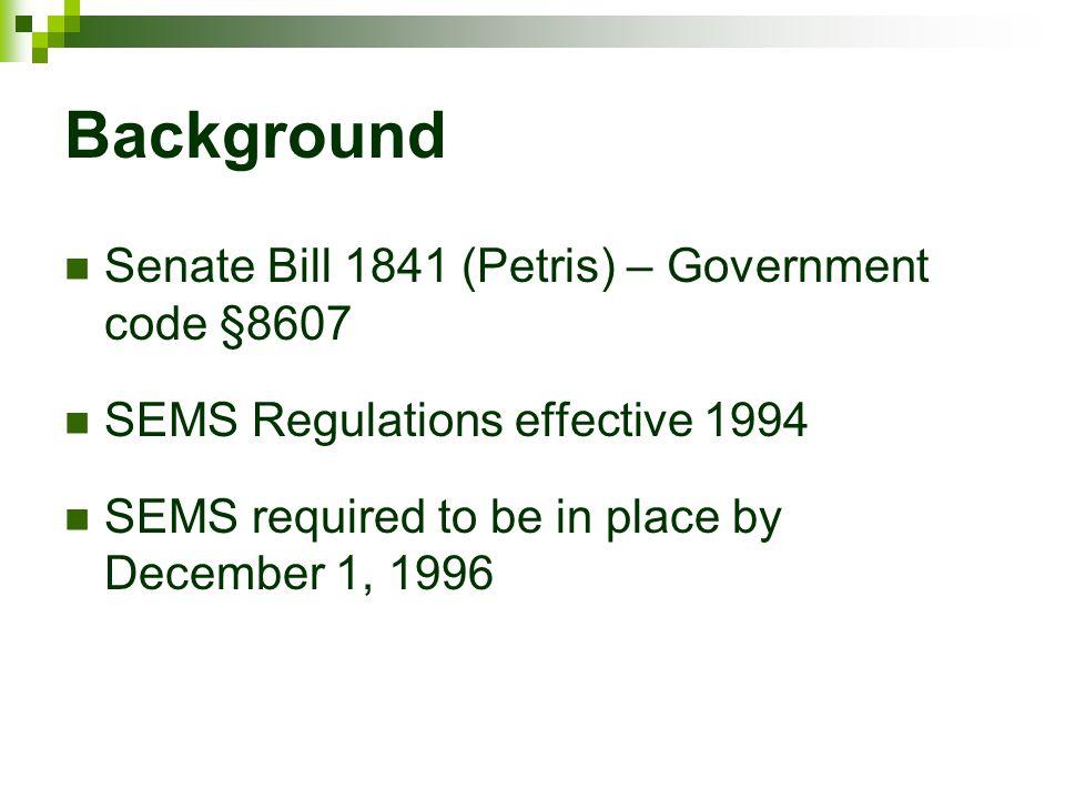 Background Senate Bill 1841 (Petris) – Government code §8607